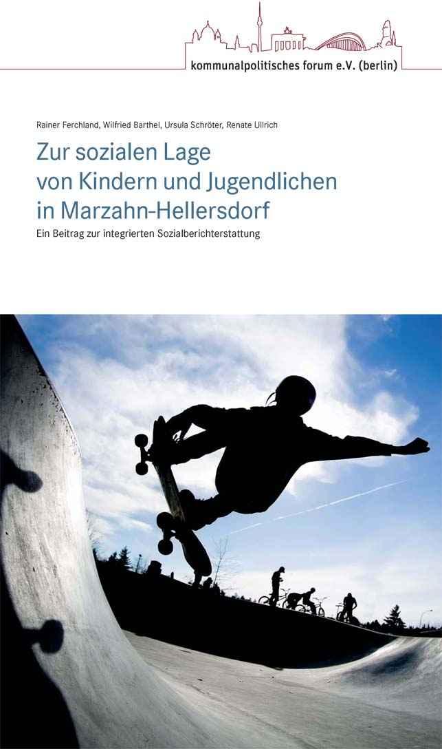 Zur sozialen Lage von Kindern und Jugendlichen in Marzahn-Hellersdorf – Ein Beitrag zur integrierten Sozialberichterstattung
